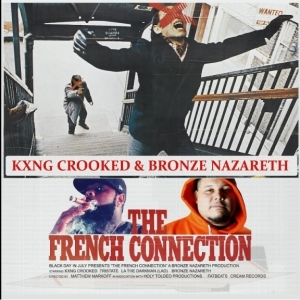 Kxng Crooked - The French Connection Ft. Bronze Nazareth